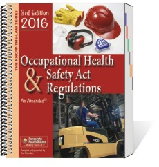 Occupational Health & Safety Act & Regulations - 3rd Ed 2016