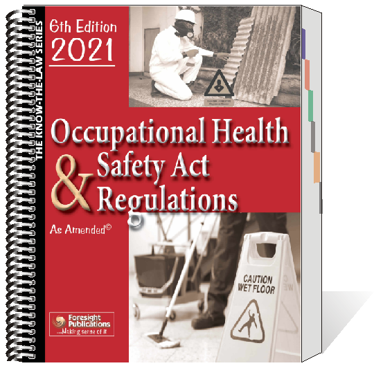 Occupational Health & Safety Act & Regulations - 6th Ed 2021